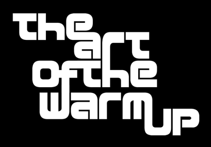 The Art Of The Warm Up